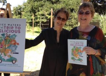 Alice Waters, left, with Jacqueline Briggs Martin, author of 'Alice Waters and the Trip to Delicious' at the Edible Schoolyard in Berkeley. Photo courtesy of Readers to Eaters.