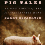 Pig Tales: An Omnivore's Quest for Sustainable Meat Book Cover