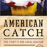 American Catch: The Fight for Our Local Seafood Book Cover