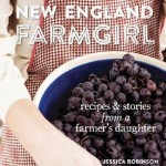 New England Farmgirl: Recipes & Stories from a Farmer's Daughter Book Cover