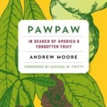 Pawpaw: In Search of America's Forgotten Fruit Book Cover