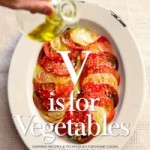 V is for Vegetables: Inspired Recipes & Techniques for Home Cooks From Artichokes to Zucchini Book Cover