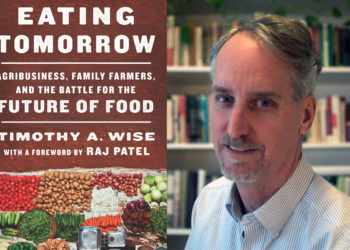 "author timothy wise and his book, ""eating tomorrow"""