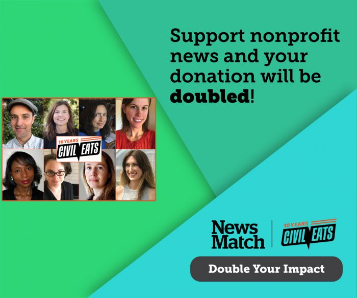 donate to civil eats through newsmatch to support independent, nonprofit journalism