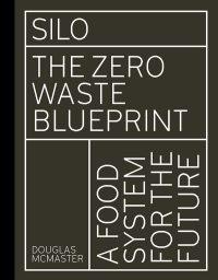 Silo the zero waste blueprint cover