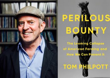 Tom Philpott and the cover of his new book, Perilous Bounty. Author photo © Gabriel C. Pérez.